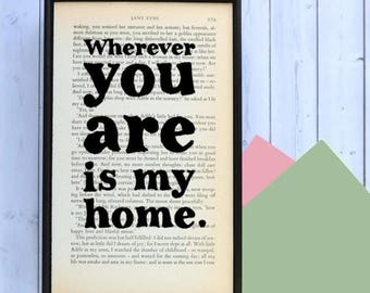 SUMMER SALE Jane Eyre - Romantic Quote - New Home Gift - Engagement Gift - Anniversary Gifts - Wedding Gift - Housewarming - Wherever You Ar