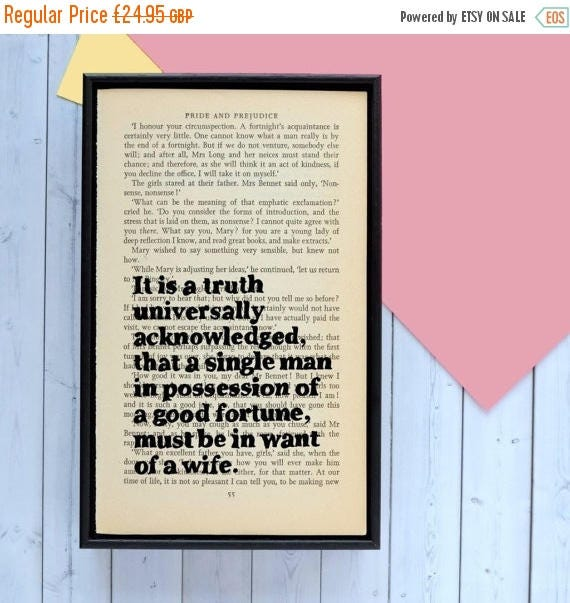 SUMMER SALE Pride and Prejudice - Funny Quotes - Jane Austen Quote - Engagement Gifts - Book Lover- Book Art- It Is A Truth Universally Ackn