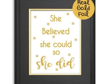 Real Foil Gold Print,She believed she could so she did,Inspirational quote art,motivating wall quotes,girls gift,poster gift, typography art