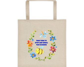 Take Time To Stop And Smell The Flowers Tote Bag