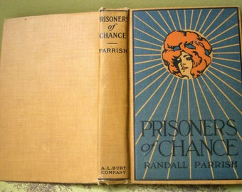 Prisoners of Chance, Randall Parrish, Collectible Antique Book, 1908, Vintage Novel, A.L. Burt, First Edition