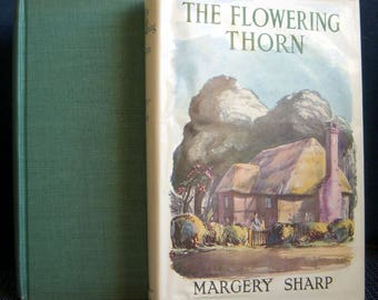 The Flowering Thorn, Margery Sharp, Scare Hardcover, Dust Jacket, Stated First Edition, 1934, Author of the Bianca Mouse Series