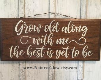 Grow Old With Me, Wedding Sign, Farmhouse Decor, Anniversary Gift, Rustic Home Decor, Engagement Gift, Wedding Quote, Bridal Shower Gift