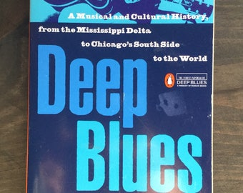Deep Blues: A Musical and Cultural History of the Mississippi Delta 1982, Vintage Penguin Paperback, Blues Music