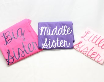 Sibling Shirts Big Sister, Middle Sister, Little Sister Set of 3 shirts Adult, Youth and Kids shirts Sister Shirts