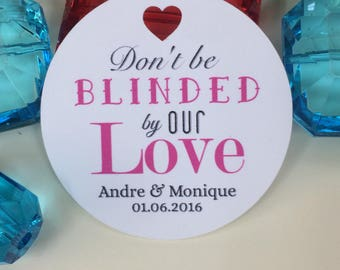 Don't be blinded by our love Wedding tags custom wedding tag favor tags wedding gift tags bridal shower tags personalized wedding tags thank