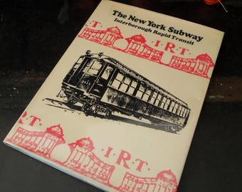 The New York Subway Interborough Rapid Transit Vintage Book - Coffee Table Book - Gift New Yorker Subway History Study Reference