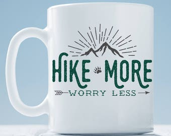 Hiking Mug ~ Mountains Coffee Mug ~ Hike More Worry Less ~ Mug for Adventurer ~ Hiking Coffee Mug