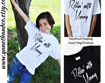 Rollin' with Mommy Kids shirt,Rollin with mommy black shirt,Rollin with mommy White shirt,Mother's day shirt for kids,Cool kids mommy shirt