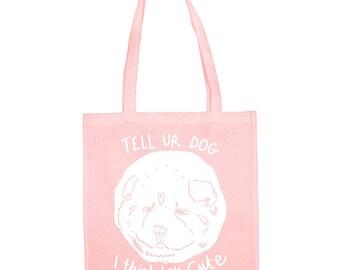 Dog tote bag, tell your dog i think he's cute, funny tote bag, cute dog tote bag, pink bag, white dog, shopping bag, screen printed bag