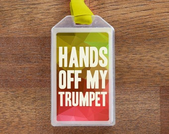 Hands Off My Trumpet Orange Musical Instrument Case ID Luggage Tag