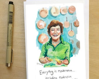 Julia Child, inspiring quote greeting card, cooks kitchen, by Abigail Gray Swartz