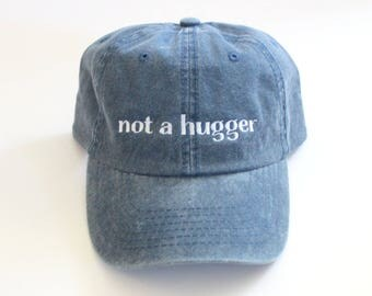 Not a Hugger Distressed Embroidered Dad hat // cotton, unisex, denim blue funny