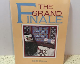QUILTING BOOK - The Grand Finale by Linda Denner - Quilting, Technique, Sewing