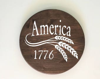 Round Wood Sign | America Sign | 1776 Sign | Wheat | Hand Painted Sign | Patriotic Decor | July 4th Sign | Americana Decor | 22609