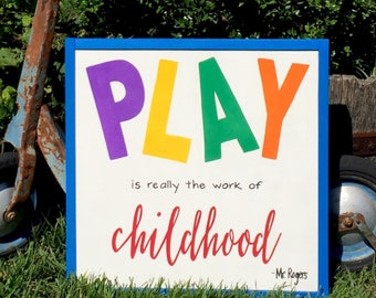Play is really the work of childhood sign, Mr Rogers quote, Kids sign, Play sign, Childhood sign, Play room sign