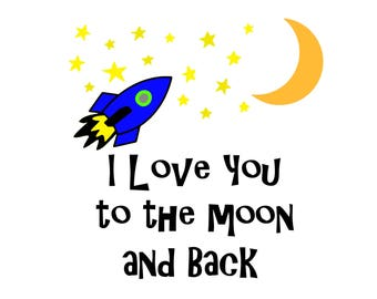 I Love You To The Moon and Back Instant SVG Digital Download One Color File Cuttable **