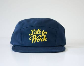 Late for Work Hat / 5 Panel Cap / Five Panel Hat / Embroidered / Navy Blue / Yellow Lettering