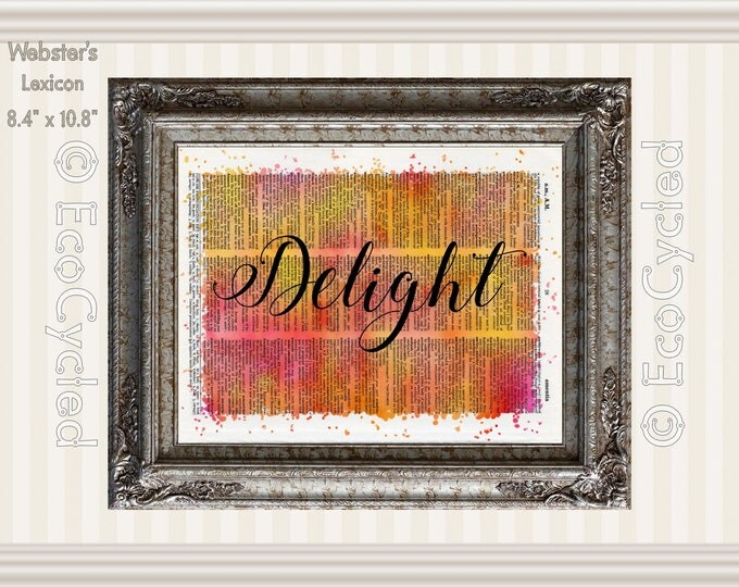 Delight Inspirational Quote on Vintage Upcycled Dictionary Art Print Book Art Print Recycled meditation mindfulness gift motivational art