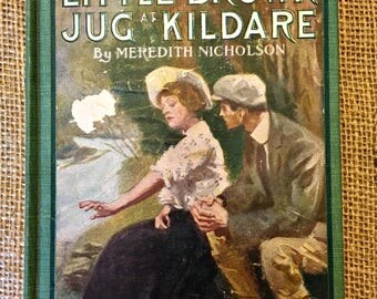"""Vintage 1908 Edition of """"The Little Brown Jug Kildare"""" by Meredith Nicholson, Illustrations by James Montgomery Flagg. Publisher: A.L. Burt"""