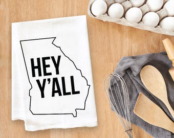 Hey Y'all Georgia Tea Towel Flour Sack Towel Kitchen Towel