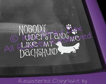 Nobody Understands Dachshund Decal