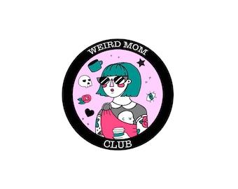 PRESALE New Delux Weird Mom Club hard enamel pin / badge