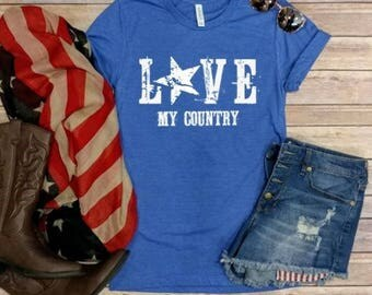 Love my Country! 4th of July tee, Graphic Tee, Forth of July, Patriotic, USA