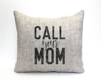 "call your mom pillow, throw pillow, word pillow, phrase pillow, graduation gift - ""call your mom"""