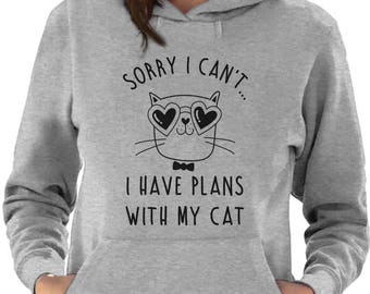 Sorry I Can't I Have Plans With My Cat Women Hoodie