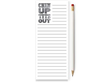 Chin Up Tits Out Notepad, Skinny Notepad, List, To do List Notepad, Inspirational Notepad, To do list, Notepad