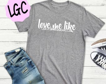 This is Us Shirt, Love me like Jack loves Rebecca, This Is Us Raglan, Jack Pearson, Jack & Rebecca, This Is Us Squad, This Is Us Quote,