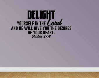 Wall Decal Delight Yourself In The Lord And He Will Give You The Desires Of Your Heart Psalm 37:4 Bible Verse Decor (JP358)