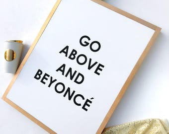 Go Above And Beyoncé Wood Sign