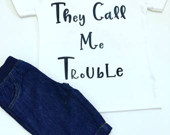 They Call Me Trouble Tee Shirt, Tee Shirts For Toddlers, Funny Graphic Tee Shirts, Funny Shirts For Babies, Funny Toddler Tee Shirts