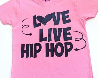 Love Live Hip Hop Shirts, Hip Hop Tee Shirts, Dance Shirts For Girls, Hip Hop Tee Shirts, Dance Class Shirts, Kids HIp Hop Tee Shirts