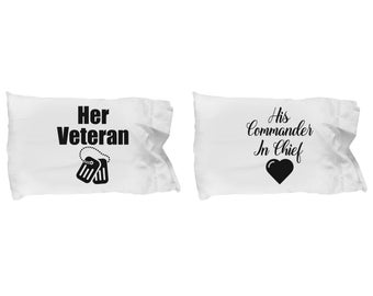 Her Veteran and His Commander in Chief Pillowcase SET OF TWO Gift Couples His Hers Military Veterans