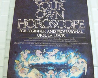 Chart Your Own Horoscope - Ursula Lewis - For Beginners and Professionals