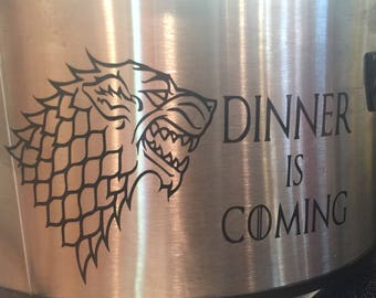 Instant pot decal, dinner is coming, Game of Thrones, crockpot decal, direwolf, stark, decals for instant pot, game of thrones gift, funny