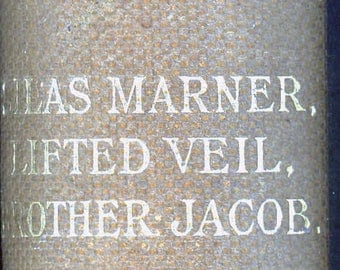 """1887 Book, """"The Works Of George Eliot, Silas Marner, The Lifted Veil, Brother Jacob"""""""
