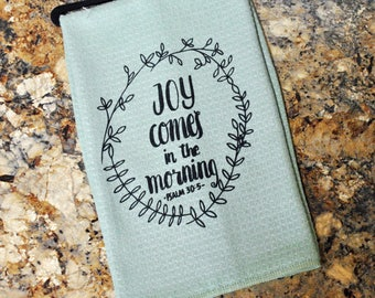Tea Towel -  Joy Comes In The Morning