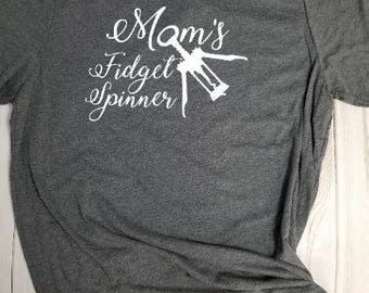 T-shirt- Mom's Fidget Spinner! Choose your own color!