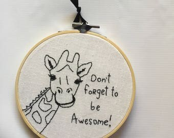 Don't Forget To Be Awesome Giraffe Hand Embroidered Hoop Art 5""