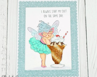 Funny Friendship Card, Funny Friend Card, Funny Diet Card, Fairy Godmother with a Chocolate Sundae, Handmade Greeting Card, Hand Stamped