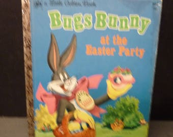 Bugs Bunny at the Easter Party- A Little Golden Book - 1972