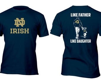 Limited Edition Rare Navy Notre Dame Like Father Like Daughter Football Shirt All sizes up 1x 2x 3x 4x 5x