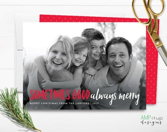 Sometime Good Always Merry Christmas Card - Funny Christmas Card - Christmas Card Humor - Funny Holiday Card -Printable Photo Christmas Card