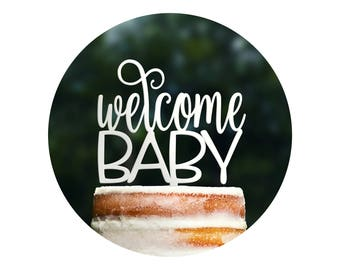 Adorable Welcome Baby Cake Topper, Welcome Baby Shower Sign, Baby Shower Decorations, Baby Sprinkle Decor, Gender Reveal Topper (T407)