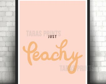 Just Peachy Word Quote Print Poster