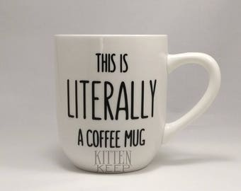 Literally Coffee Mug | Inspired by Parks and Recreation | Grammar Fun